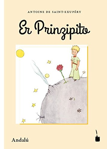 Er Prinzipito, Der Kleine Prinz – Andalú: Der Kleine Prinz – Andalusisch