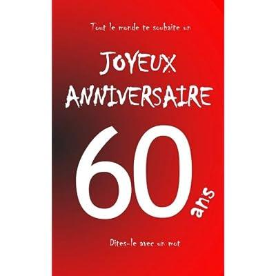 Joyeux anniversaire - 60 ans: Livre d'or à écrire - taille M - Rouge