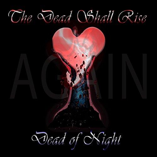 The Dead Shall Rise Again