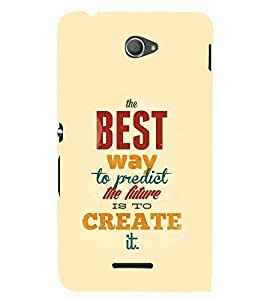 FUSON Best Way Create Future 3D Hard Polycarbonate Designer Back Case Cover for Sony Xperia E4 :: Sony Xperia E4 Dual