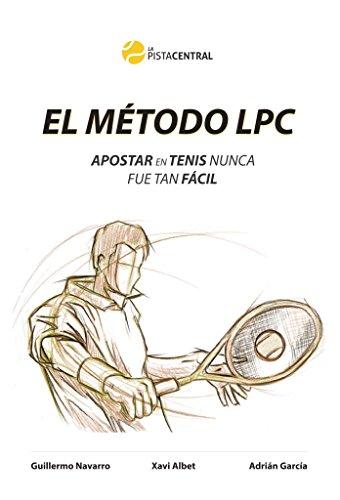 El Método LPC - Apostar en Tenis nunca fue tan fácil por Guillermo Navarro