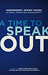 A Time to Speak Out: Independent Jewish Voices on Israel, Zionism and Jewish Identity