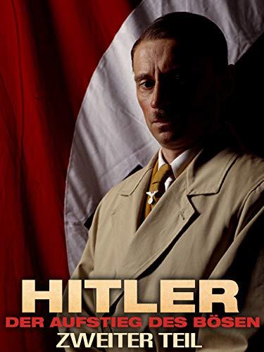 Hitler: Der Aufstieg des Bösen (Zweiter Teil)