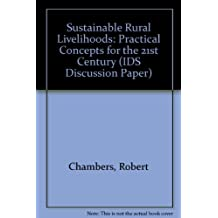 Sustainable Rural Livelihoods: Practical Concepts for the 21st Century (IDS Discussion Paper)