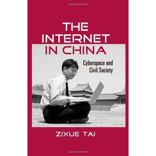 The Internet in China: Cyberspace and Civil Society (Routledge Studies in New Media and Cyberculture) by Zixue Tai (2006-09-18)