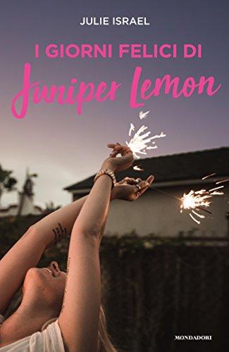I giorni felici di Juniper Lemon di [Israel, Julie]