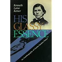 His Glassy Essence: An Autobiography of Charles Sanders Peirce (The Vanderbilt Library of American Philosophy) by Kenneth Laine Ketner (1998-08-15)
