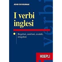 I verbi inglesi. Regolari, ausiliari, modali, irregolari