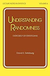 Understanding Randomness: EXERCISES FOR STATISTICIANS (Lecture Notes in Statistics) by Salsburg (1983-09-27)