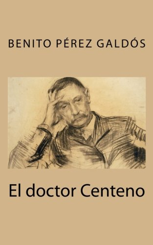 El doctor Centeno por Benito Pérez Galdós