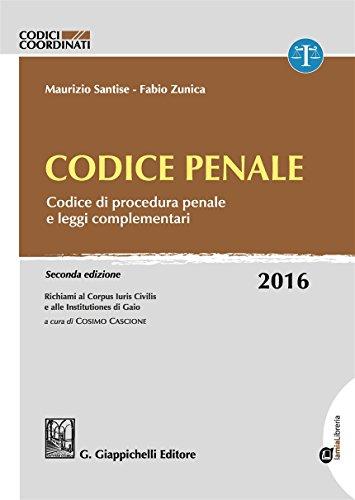 Codice penale. Codice di procedura penale e leggi complementari. Con aggiornamento online di Maurizio Santise