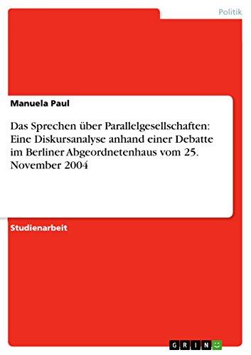 Gebraucht, Das Sprechen über Parallelgesellschaften: Eine Diskursanalyse gebraucht kaufen  Wird an jeden Ort in Deutschland