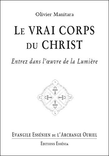 Evangile Essénien - T28 - Le vrai corps du Christ