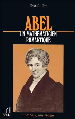 Abel, un mathmaticien romantique, prfac par Gilles Chtelet