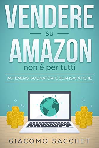 Vendere su Amazon non è per tutti: Astenersi sognatori e perditempo
