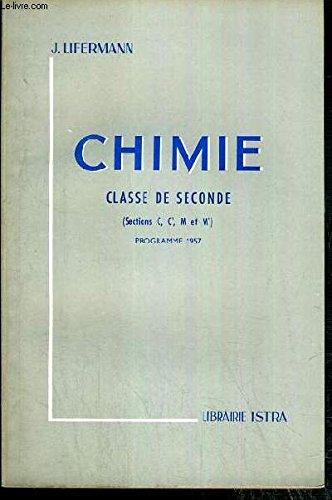 CHIMIE - CLASSE DE SECONDE - (SECTIONS C, C', M et M') - PROGRAMME 1957