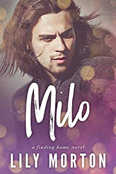 Milo (Finding Home Book 2) by [Morton, Lily]