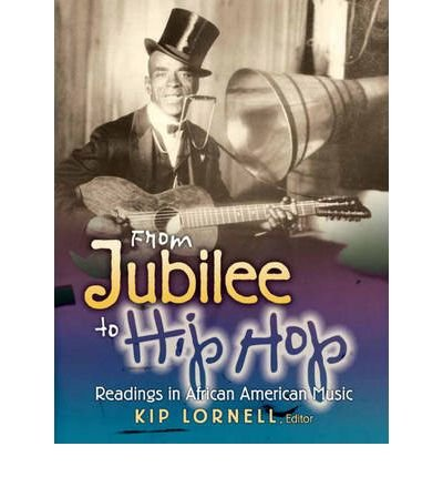 [(From Hip Hop to Jubilee: Readings in African American Music)] [Author: Kip Lornell] published on (August, 2009)
