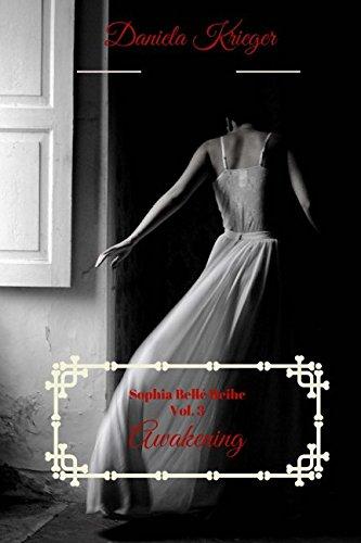 Awakening: Die Sophia Bellé Reihe Vol. 3