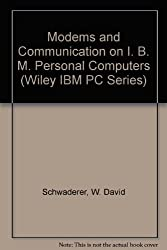 Modems and Communication on IBM PCs (Self-teaching Guides)