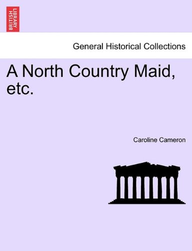 A North Country Maid, etc. VOL. II