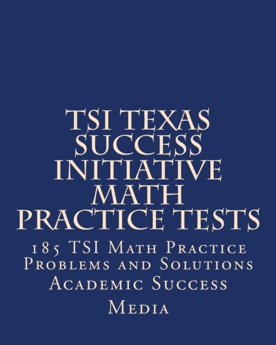 tsi-texas-success-initiative-math-practice-tests-185-tsi-math-practice-problems-and-solutions