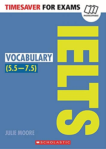 Timesaver for Exams 'IELTS Vocabulary (5.5-7.5)': Photocobiable, CEFR: B2-C1 (Helbling Languages / Scholastic) 5.5