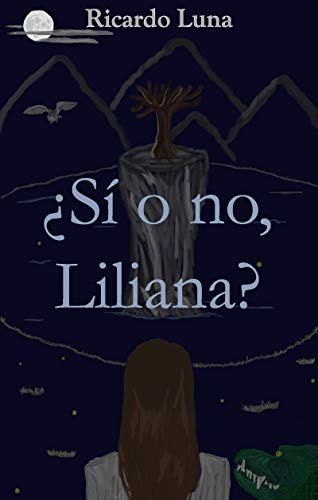 ¿Sí o no, Liliana? por Ricardo Luna Parra