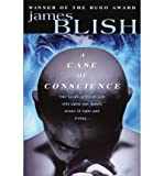 [ [ [ A Case of Conscience (Del Rey Impact) [ A CASE OF CONSCIENCE (DEL REY IMPACT) ] By Blish, James ( Author )Sep-05-2000 Paperback