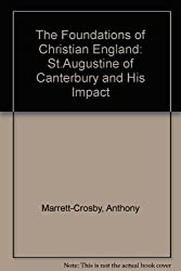 The Foundations of Christian England: St.Augustine of Canterbury and His Impact