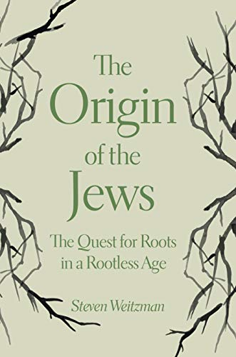 The Origin of the Jews: The Quest for Roots in a Rootless Age (English Edition)