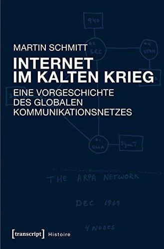 Internet im Kalten Krieg: Eine Vorgeschichte des globalen Kommunikationsnetzes (Histoire)