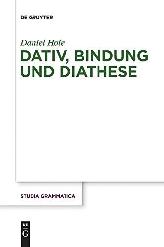 Dativ, Bindung und Diathese (Studia grammatica, Band 78)