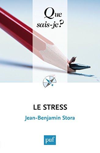 Le stress: « Que sais-je ? » n° 2575 par Jean-Benjamin Stora