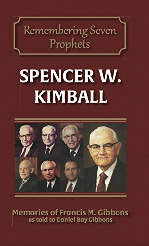 spencer-w-kimball-remembering-seven-prophets-book-3-english-edition