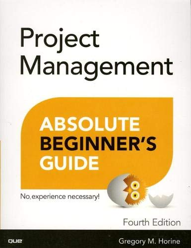 Project Management Absolute Beginner's Guide por Greg Horine