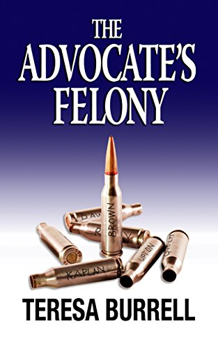 ebook: The Advocate's Felony (The Advocate Series Book 6) (B00MG9A8XM)