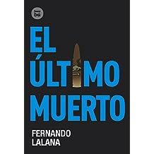 El último muerto (Exit) de Fernando Lalana Jotsa (1 ene 2010) Tapa dura