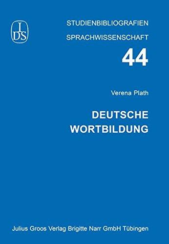 Deutsche Wortbildung (Studienbibliographien Sprachwissenschaft)