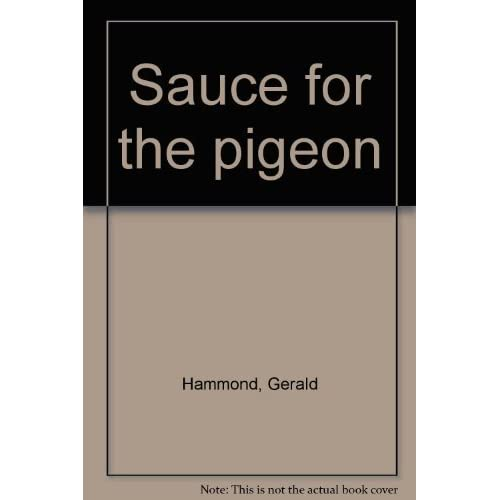 Sauce for the pigeon by Gerald Hammond (1984-08-01)