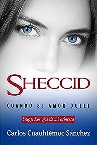 Sheccid: Cuando El Amor Duele/ When Love Hurts par  Carlos Cuauhtémoc Sánchez