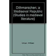 Dithmarschen, a Mediaeval Republic (Studies in Medieval Literature)