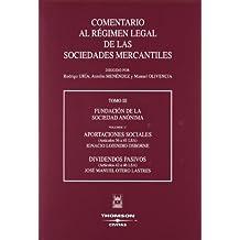 TOMO III- Volumen 3º. Aportaciones sociales. Dividendos pasivos - (Artículos 36 a 41 LSA) (Artículos 42 a 46 LSA) (Comentarios Sociedades Mercantiles)