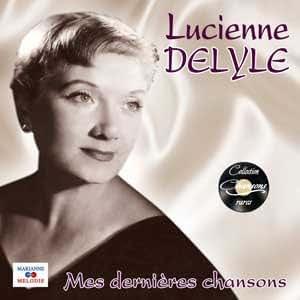 Lucienne Delyle Mes dernières chansons