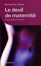 Le Deuil de maternité : Préface de René Frydman (Psychologie, Psychanalyse, Pédagogie)
