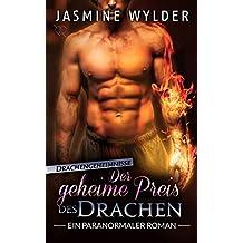 Der geheime Preis des Drachen: Ein paranormaler Roman (Drachengeheimnisse 3)
