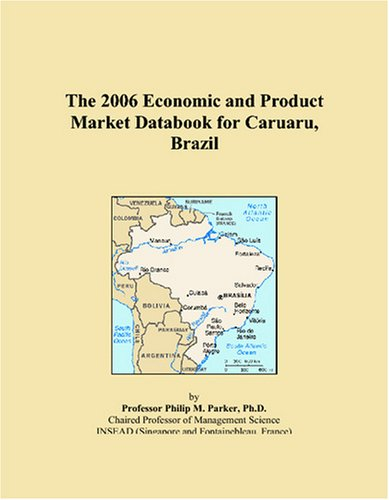 The 2006 Economic and Product Market Databook for Caruaru, Brazil