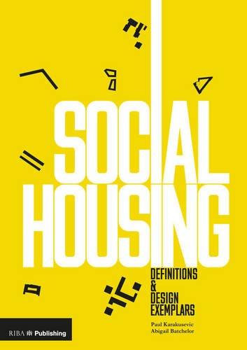 Social Housing: Definitions and Design Exemplars por Paul Karakusevic