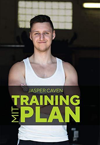 Training mit Plan - Mit optimiertem Krafttraining und der perfekten Ernährung zu mehr Muskelaufbau & Kraftaufbau. Inklusive Trainingspläne für Anfänger - Fitness Plan