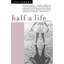 [(Half a Life )] [Author: Jill Ciment] [Aug-1997]